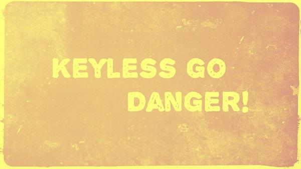 Keyless go, alle Achtung!